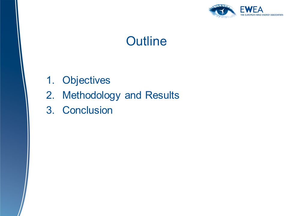 Outline 1.Objectives 2.Methodology and Results 3.Conclusion