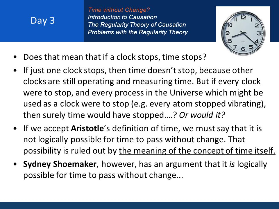 Day 3 Does that mean that if a clock stops, time stops.