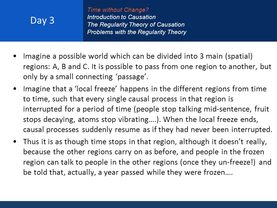 Day 3 Imagine a possible world which can be divided into 3 main (spatial) regions: A, B and C.