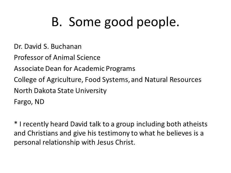 B. Some good people. Dr. David S.