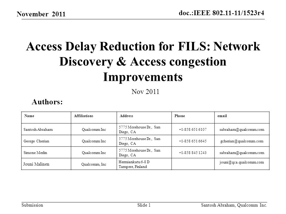 doc.:IEEE 802.11-11/1523r4 Submission November 2011 Abstract The submission proposes techniques to improve the access behaviour for fast initial link set up.