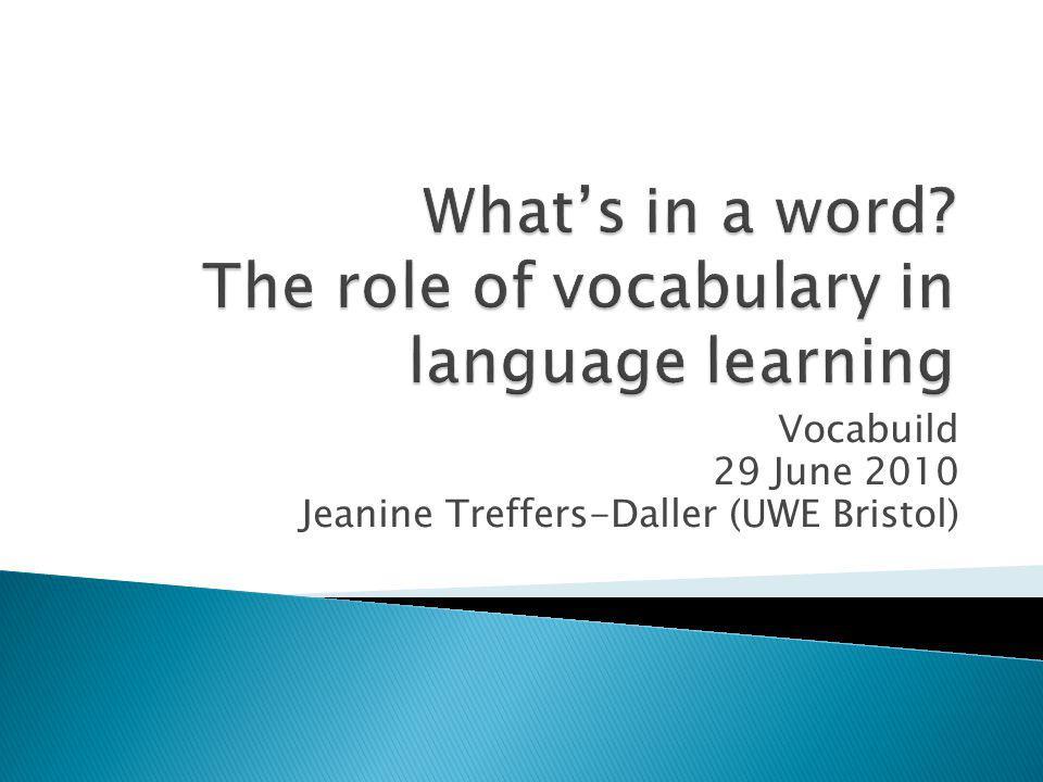 Vocabuild 29 June 2010 Jeanine Treffers-Daller (UWE Bristol)