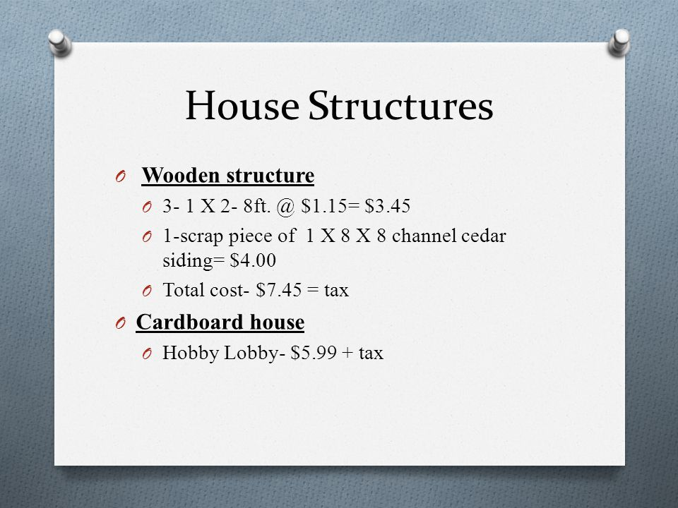 House Structures O Wooden structure O 3- 1 X 2- 8ft.