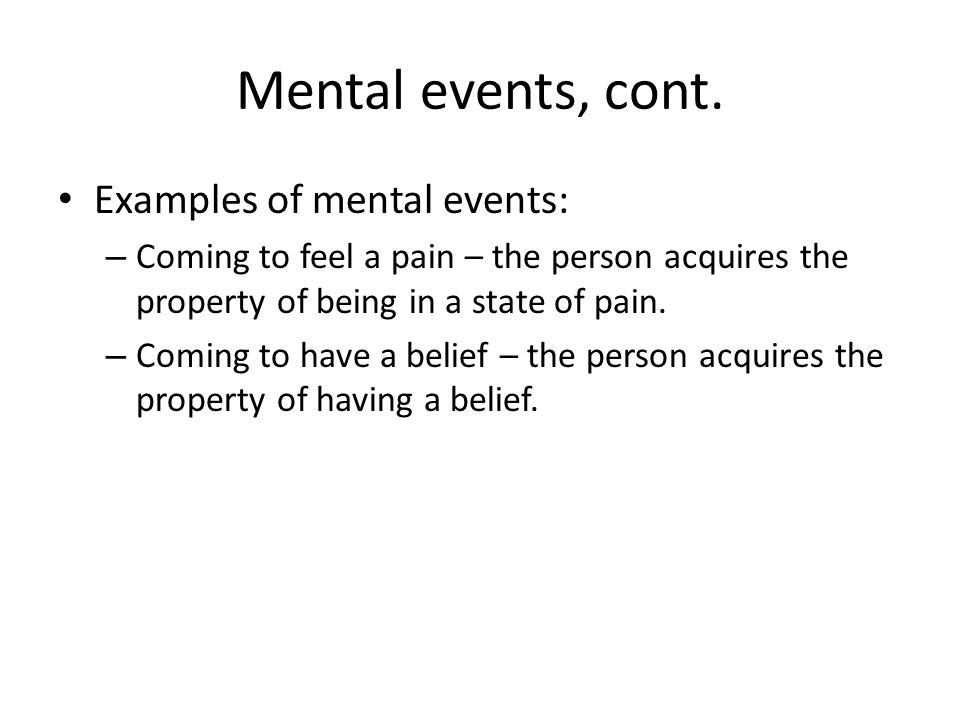 Mental events, cont.