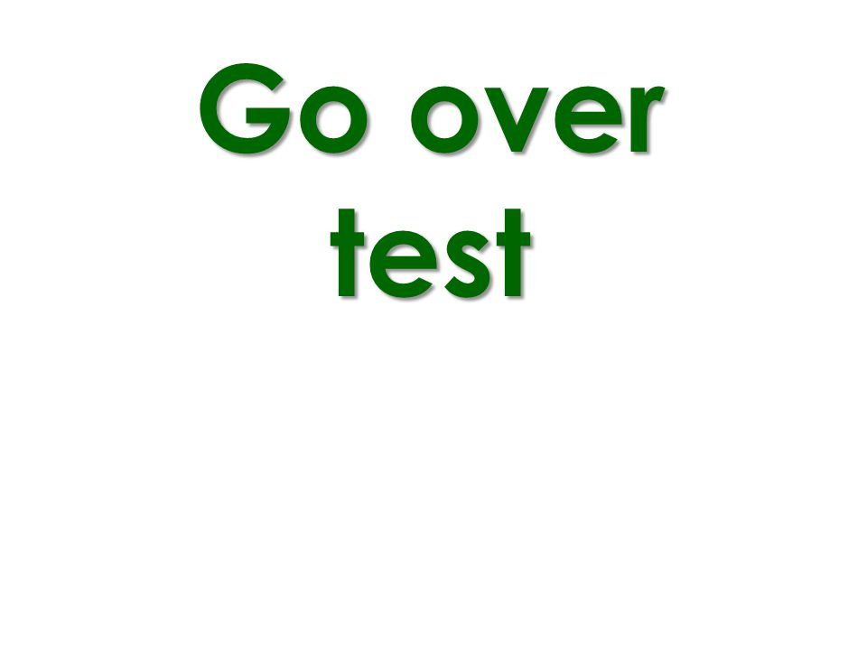 Go over test
