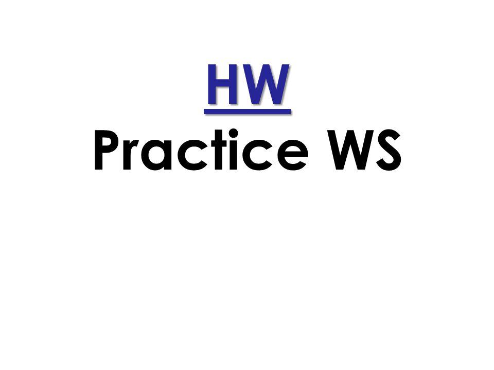 HW HW Practice WS