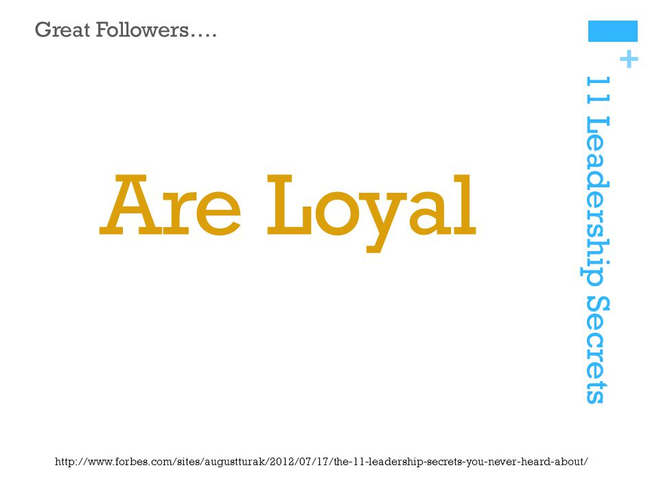 + 11 Leadership Secrets Great Followers….