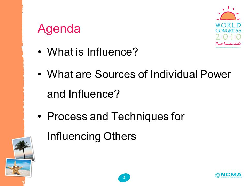 3 Agenda What is Influence? What are Sources of Individual Power and Influence? Process and Techniques for Influencing Others