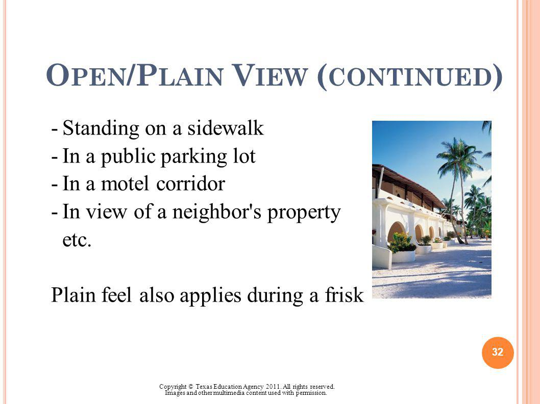 O PEN /P LAIN V IEW ( CONTINUED ) -Standing on a sidewalk -In a public parking lot -In a motel corridor -In view of a neighbor's property etc. Plain f