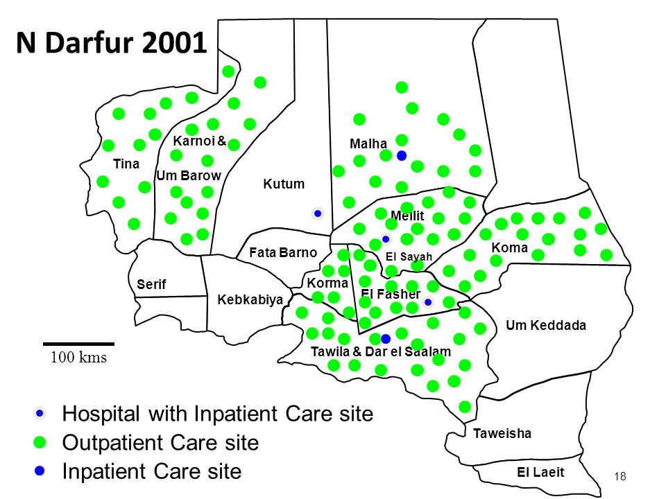 18 El Fasher Um Keddada Mellit Kutum Taweisha El Laeit Malha Tawila & Dar el Saalam Karnoi & Um Barow Koma Korma Serif Kebkabiya Fata Barno Tina N Darfur 2001 Hospital with Inpatient Care site El Sayah Outpatient Care site Inpatient Care site 100 kms