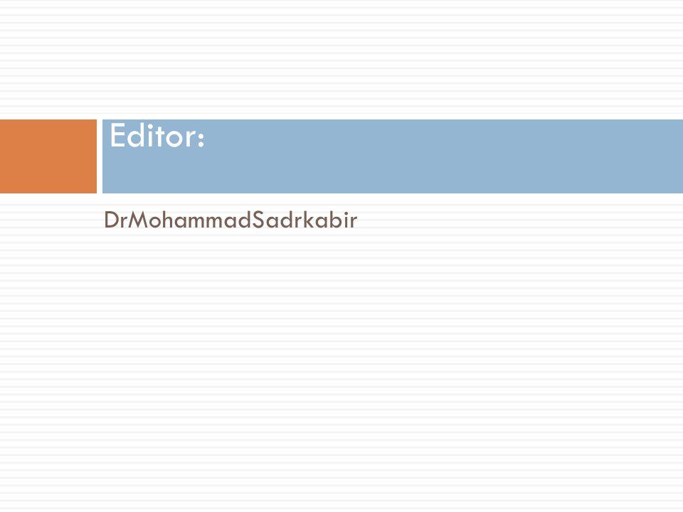 DrMohammadSadrkabir Editor: