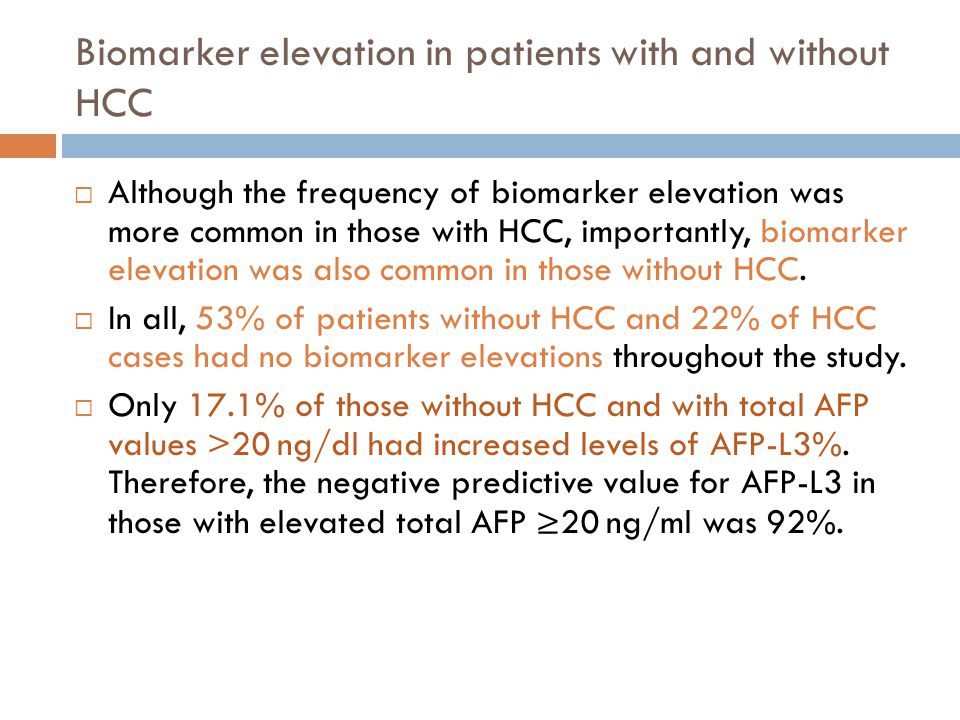 Biomarker elevation in patients with and without HCC Although the frequency of biomarker elevation was more common in those with HCC, importantly, biomarker elevation was also common in those without HCC.