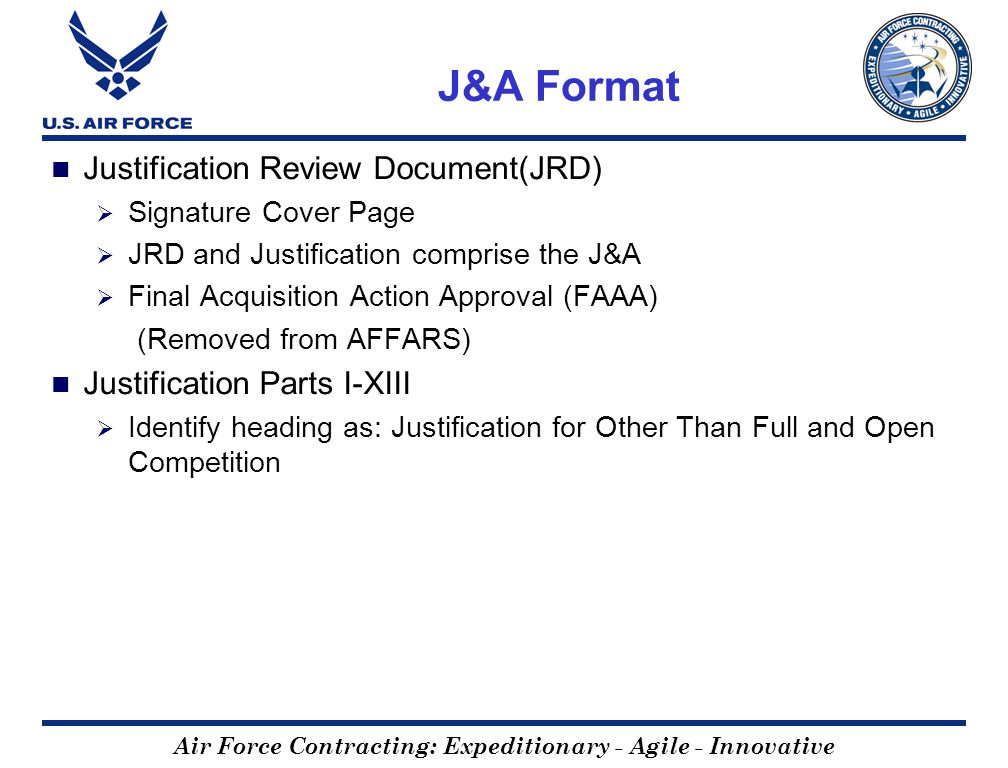 Air Force Contracting: Expeditionary - Agile - Innovative J&A Format Justification Review Document(JRD) Signature Cover Page JRD and Justification com