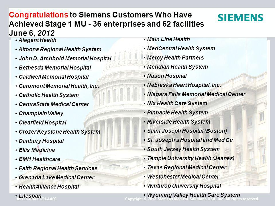 A9133-101479-E1-4A00 Copyright © 2012 Siemens Medical Solutions USA, Inc. All rights reserved. 2012 Congratulations to Siemens Customers Who Have Achi