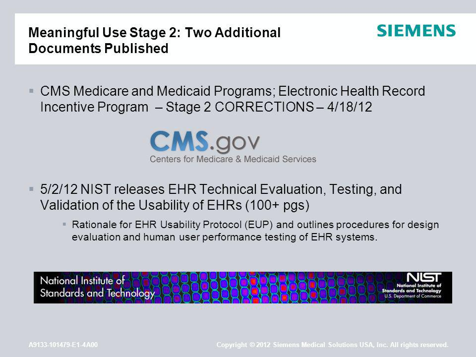 A9133-101479-E1-4A00 Copyright © 2012 Siemens Medical Solutions USA, Inc. All rights reserved. Meaningful Use Stage 2: Two Additional Documents Publis
