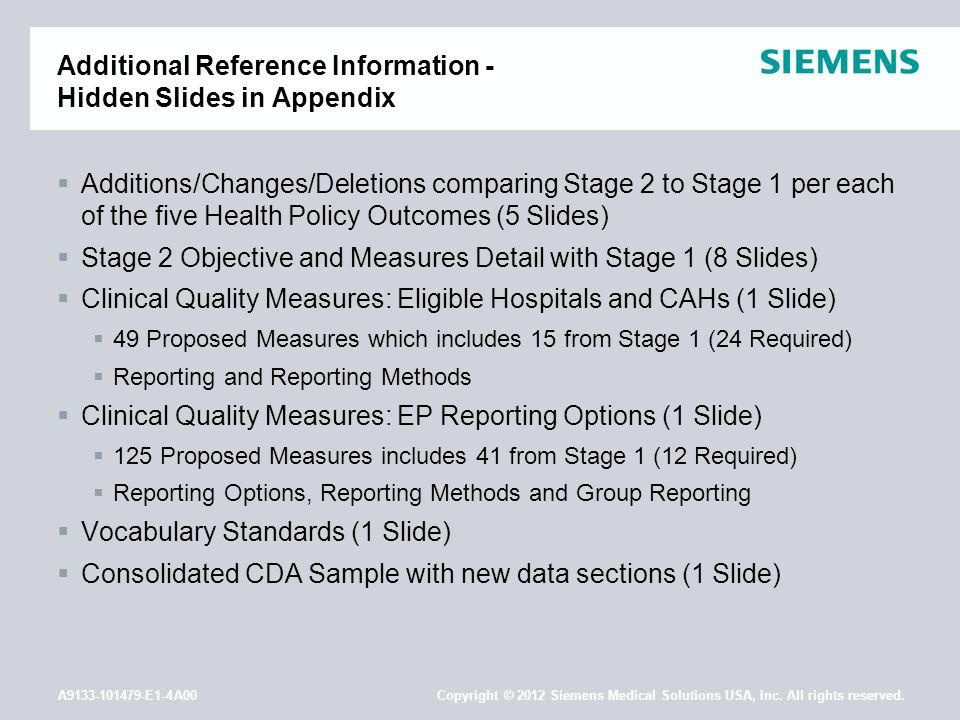A9133-101479-E1-4A00 Copyright © 2012 Siemens Medical Solutions USA, Inc. All rights reserved. Additional Reference Information - Hidden Slides in App