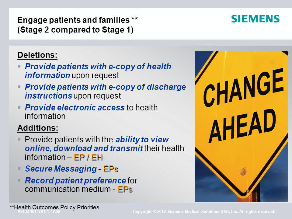 A9133-101479-E1-4A00 Copyright © 2012 Siemens Medical Solutions USA, Inc. All rights reserved. Engage patients and families ** (Stage 2 compared to St