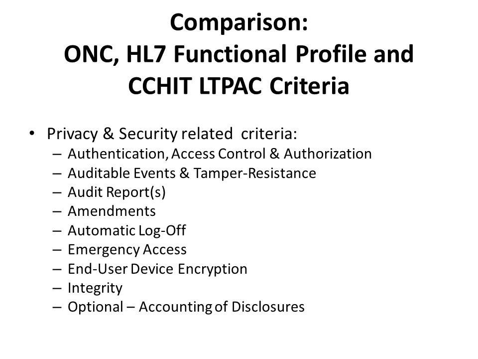 Comparison: ONC, HL7 Functional Profile and CCHIT LTPAC Criteria Clinical Quality Measures – Capture and Export – Import and Calculate – Electronic Submission