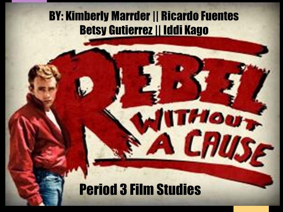 BY: Kimberly Marrder || Ricardo Fuentes Betsy Gutierrez || Iddi Kago Period 3 Film Studies