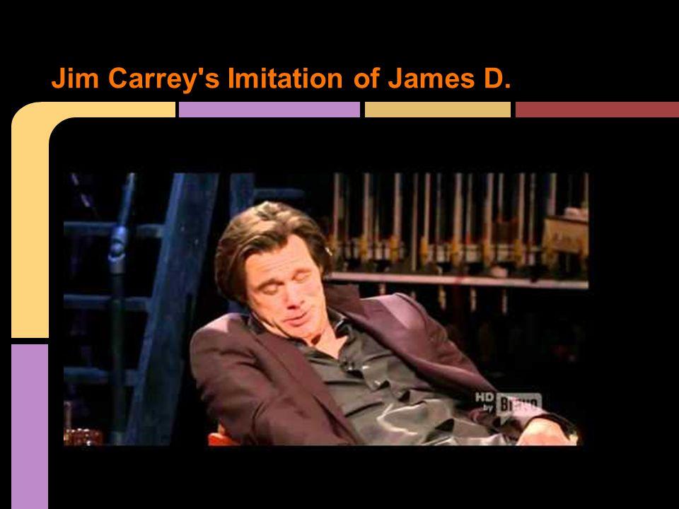 Jim Carrey's Imitation of James D.