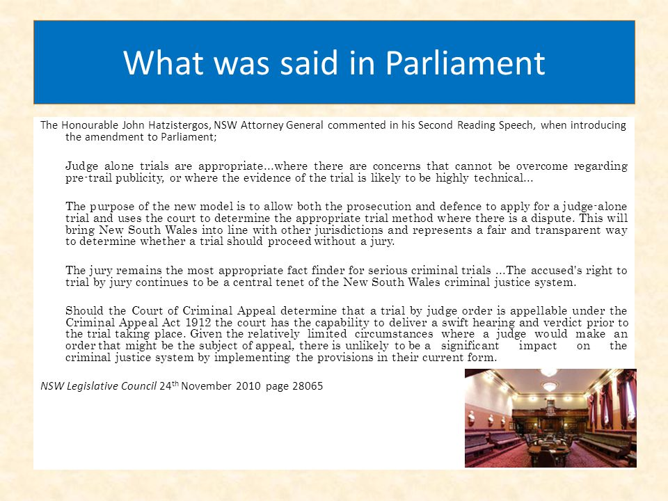 What was said in Parliament The Honourable John Hatzistergos, NSW Attorney General commented in his Second Reading Speech, when introducing the amendm