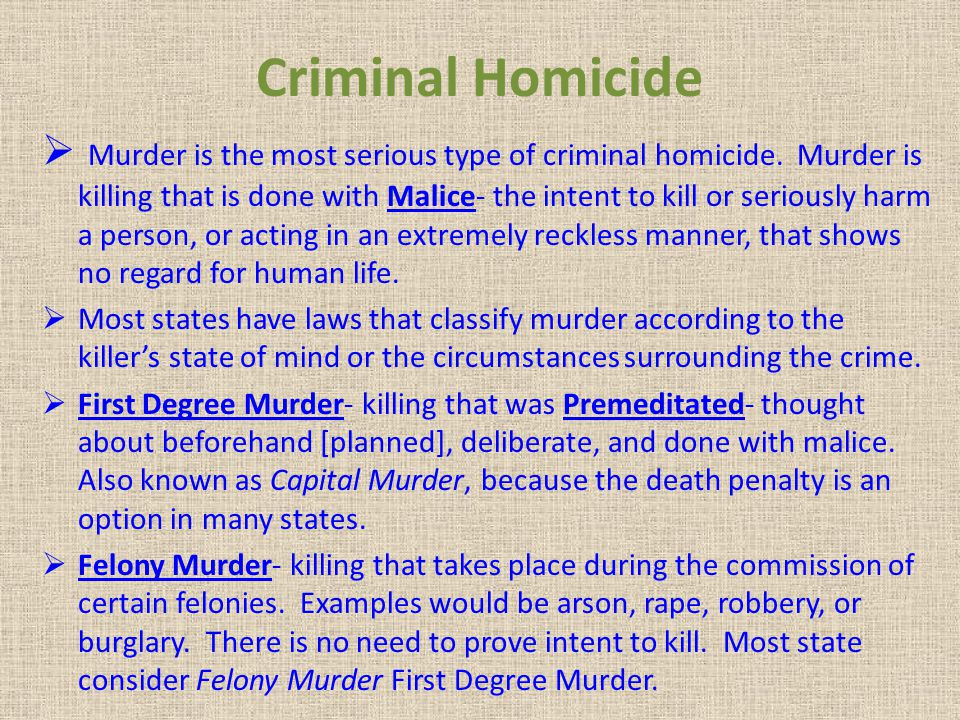 Criminal Homicide Murder is the most serious type of criminal homicide.