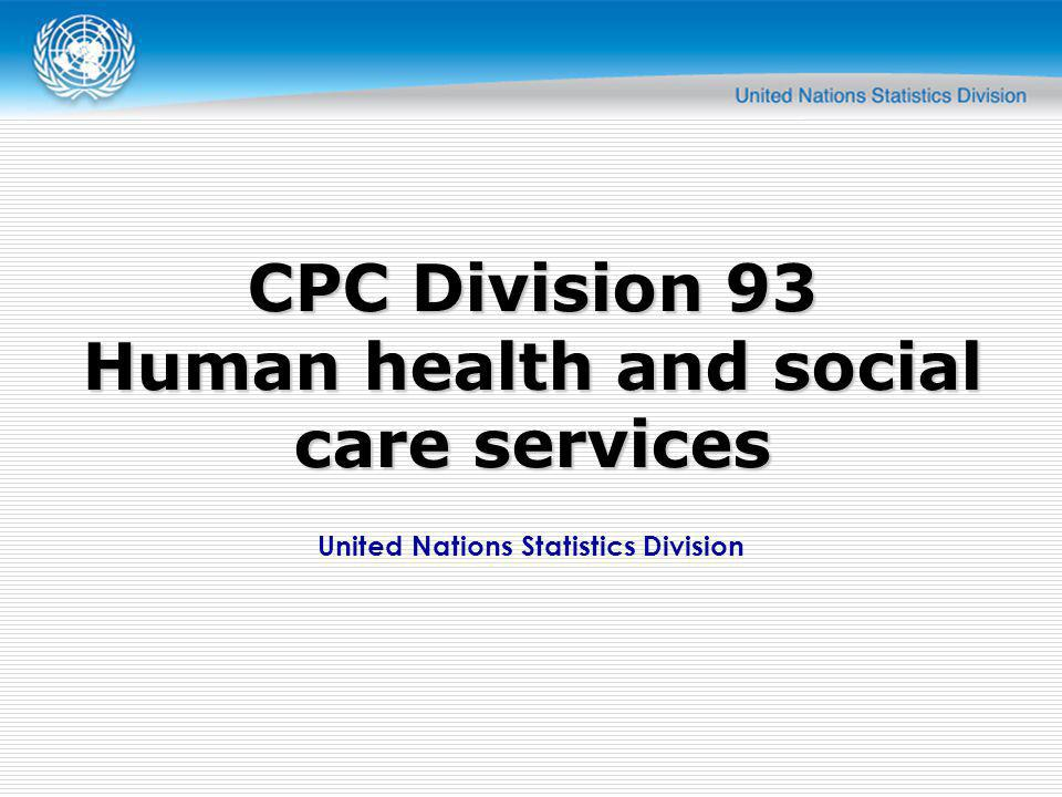 United Nations Statistics Division CPC Division 93 Human health and social care services