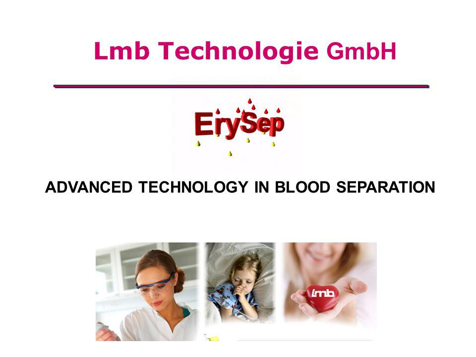 ADVANCED TECHNOLOGY IN BLOOD SEPARATION Lmb Technologie GmbH