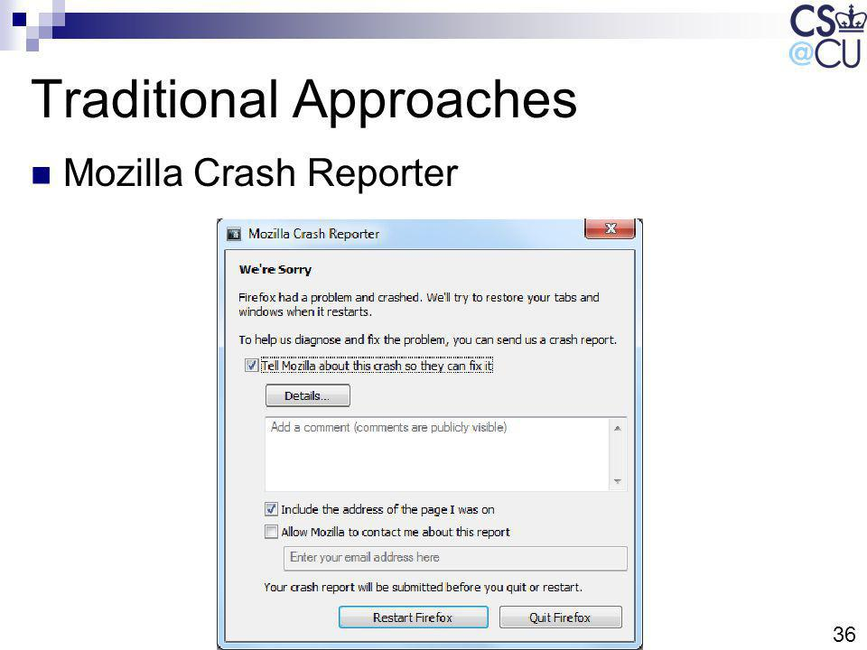 36 Traditional Approaches Mozilla Crash Reporter