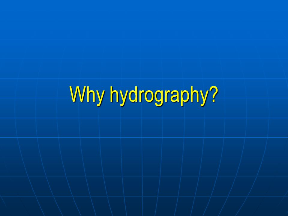 Why hydrography