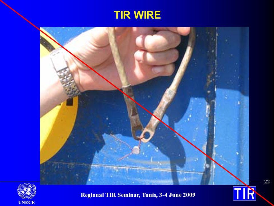 UNECE Regional TIR Seminar, Tunis, 3-4 June 2009 22 TIR WIRE