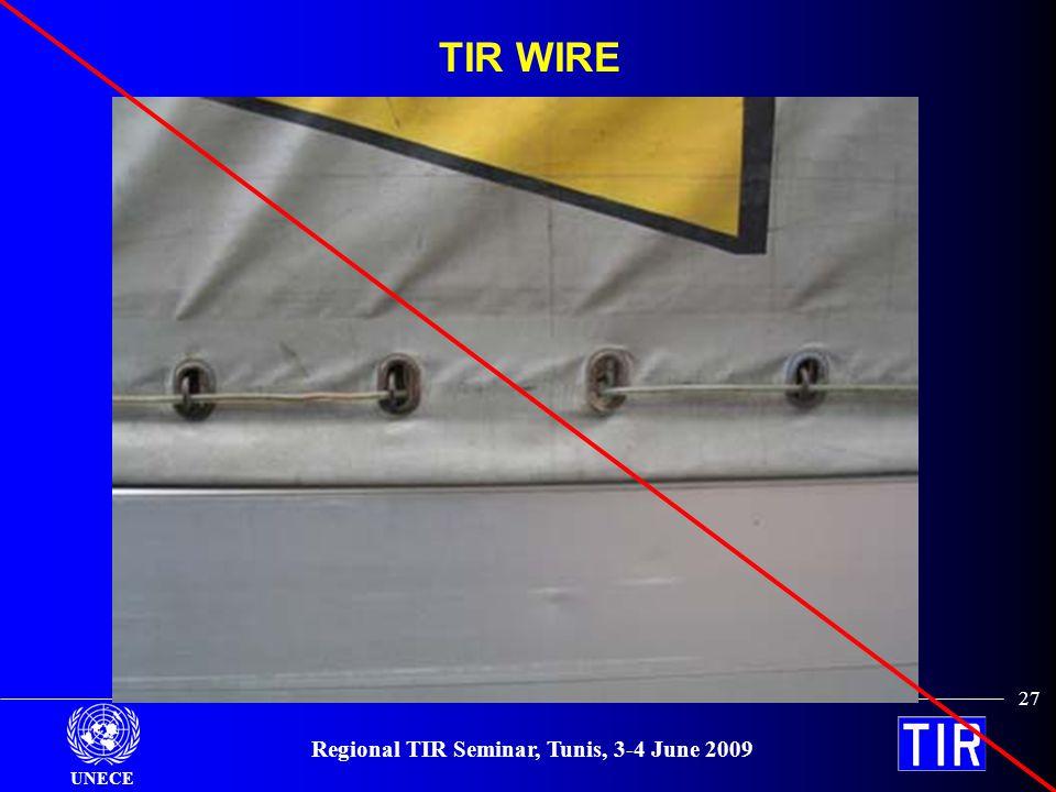 UNECE Regional TIR Seminar, Tunis, 3-4 June 2009 27 TIR WIRE