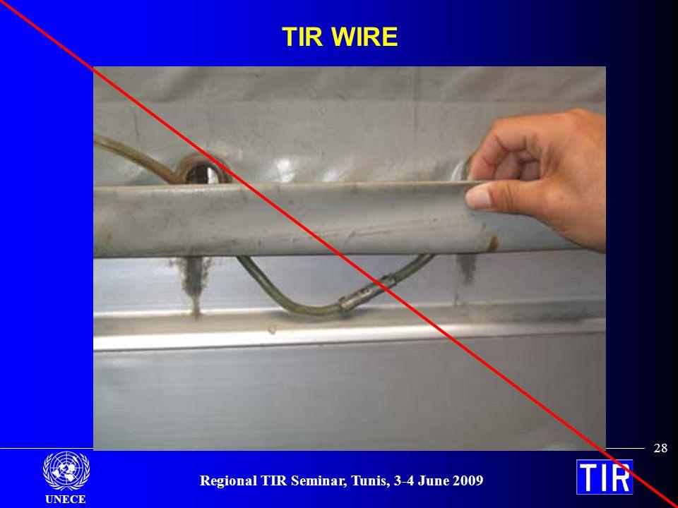 UNECE Regional TIR Seminar, Tunis, 3-4 June 2009 28 TIR WIRE