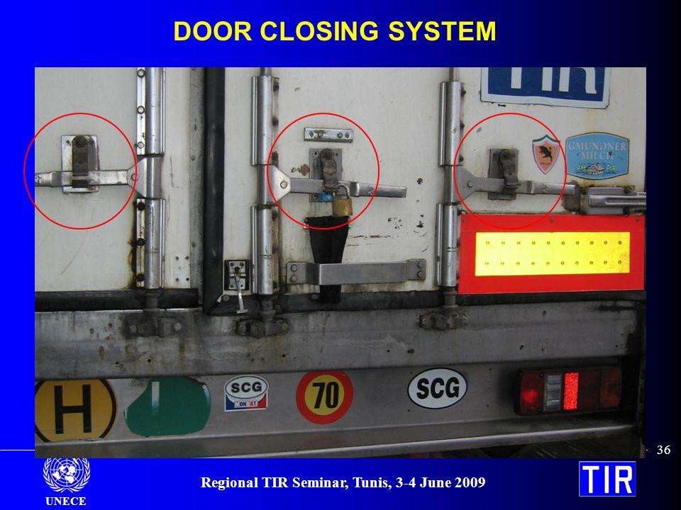 UNECE Regional TIR Seminar, Tunis, 3-4 June 2009 36 DOOR CLOSING SYSTEM