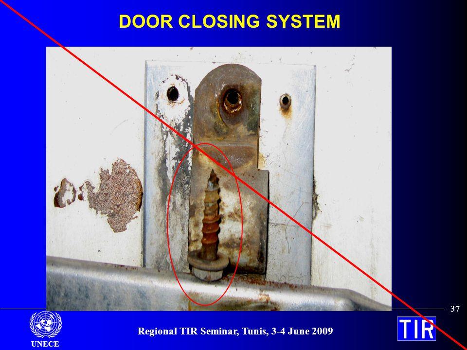 UNECE Regional TIR Seminar, Tunis, 3-4 June 2009 37 DOOR CLOSING SYSTEM