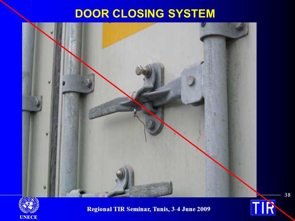 UNECE Regional TIR Seminar, Tunis, 3-4 June 2009 38 DOOR CLOSING SYSTEM