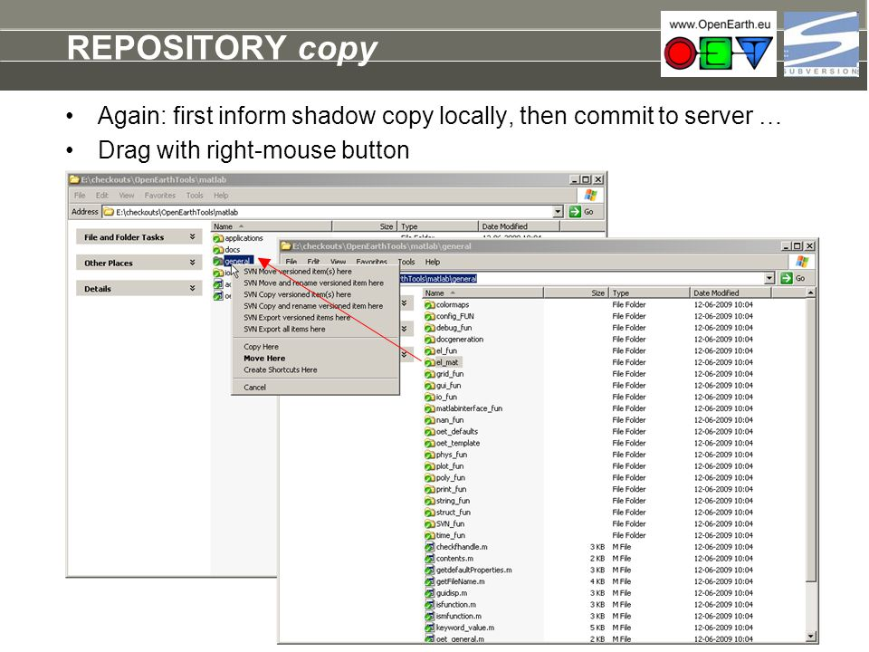 REPOSITORY copy Again: first inform shadow copy locally, then commit to server … Drag with right-mouse button