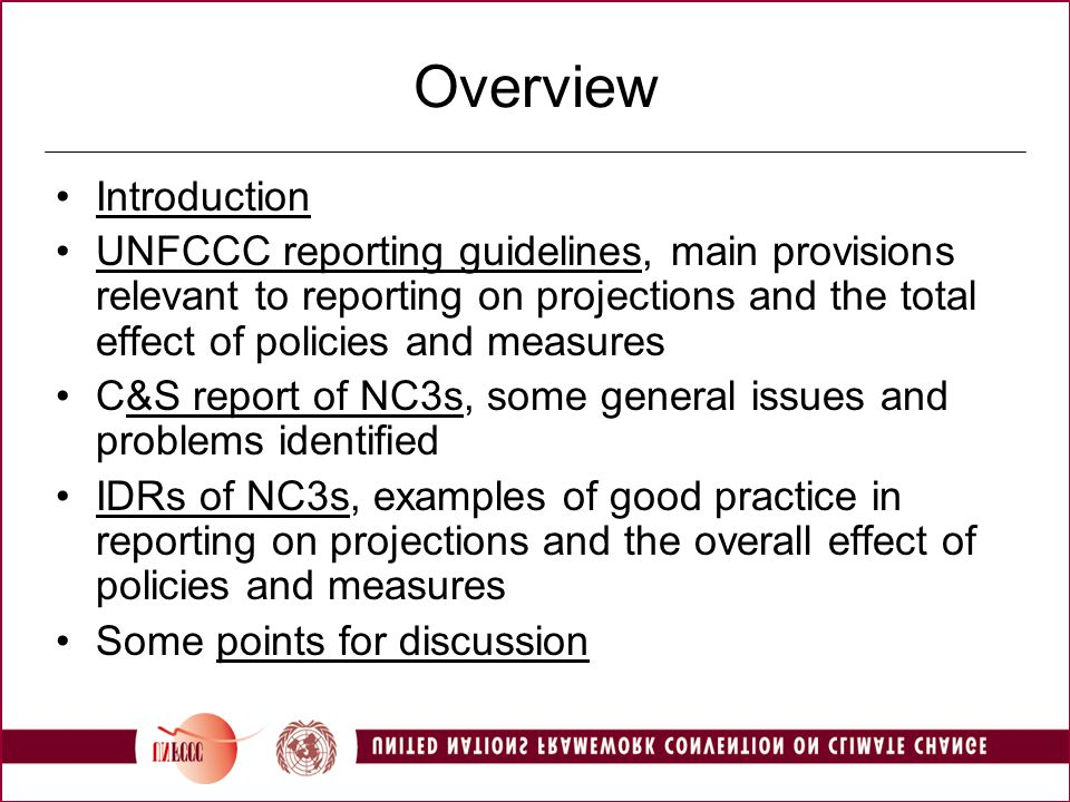 Overview Introduction UNFCCC reporting guidelines, main provisions relevant to reporting on projections and the total effect of policies and measures