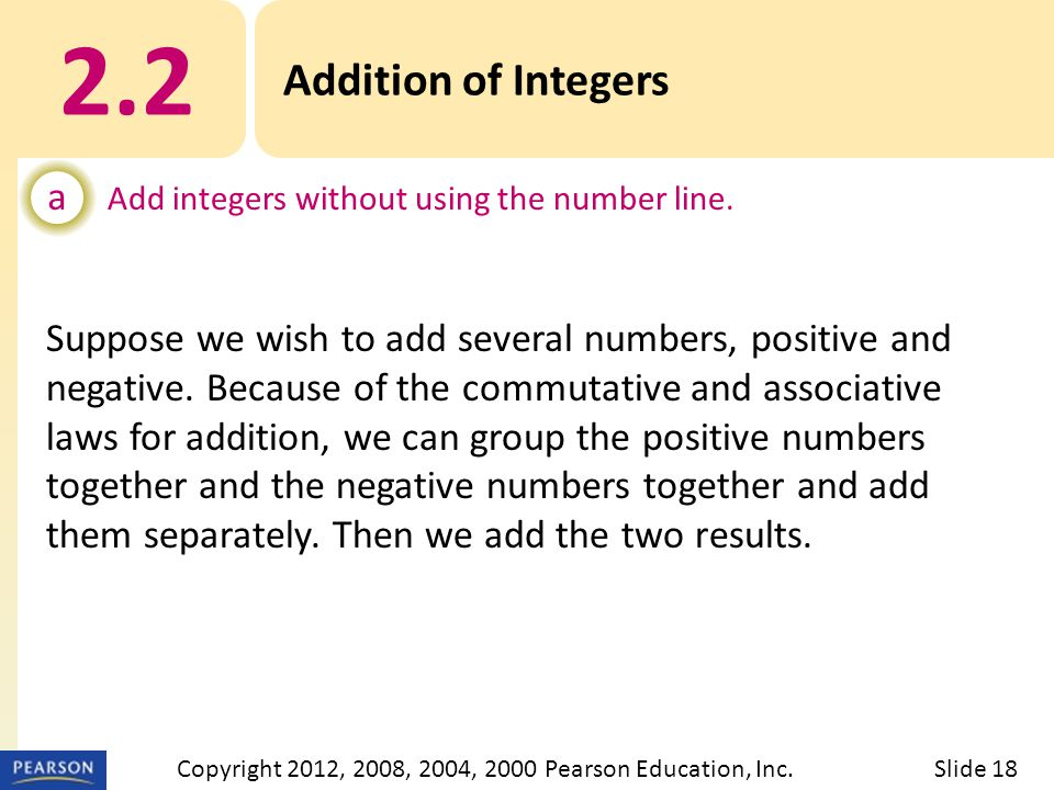 2.2 Addition of Integers a Add integers without using the number line.