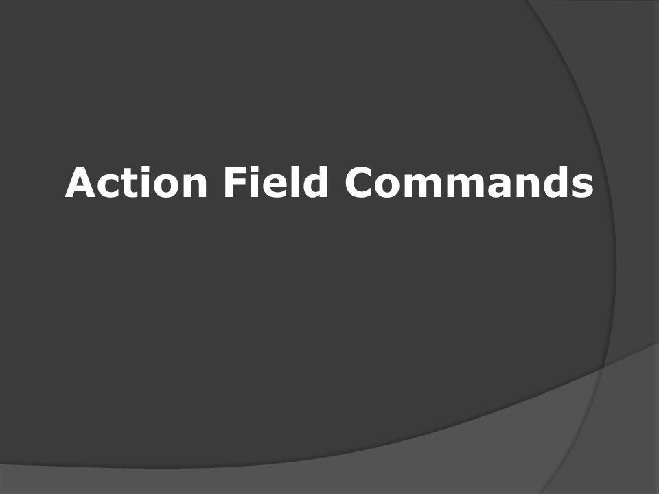 Action Field Commands