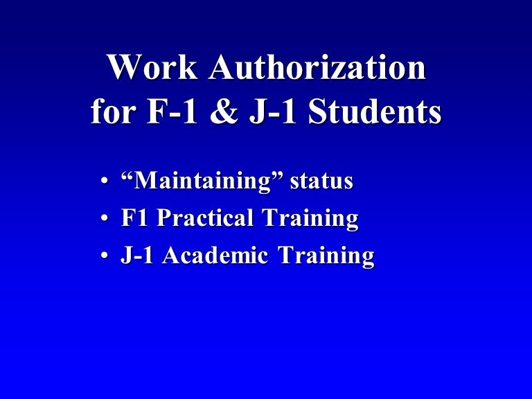 Maintaining statusMaintaining status F1 Practical TrainingF1 Practical Training J-1 Academic TrainingJ-1 Academic Training