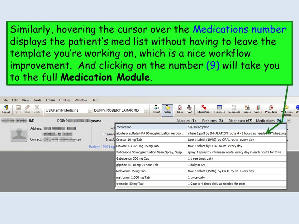 Similarly, hovering the cursor over the Medications number displays the patients med list without having to leave the template youre working on, which