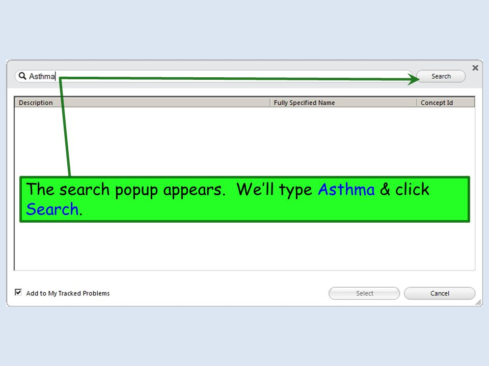 The search popup appears. Well type Asthma & click Search.