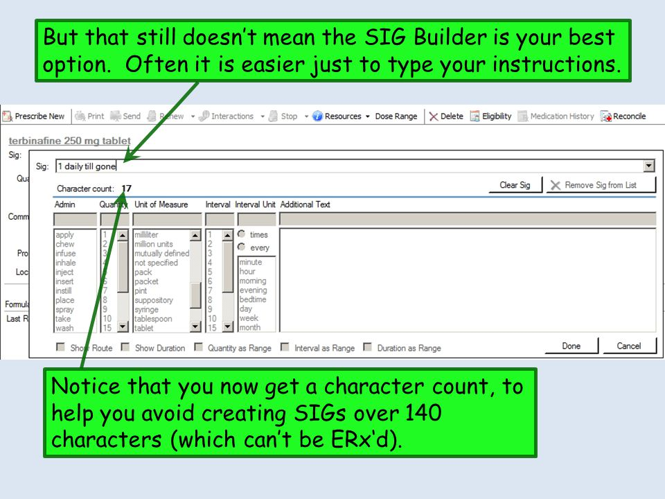 But that still doesnt mean the SIG Builder is your best option. Often it is easier just to type your instructions. Notice that you now get a character