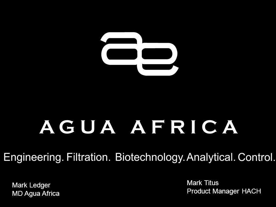 Mark Ledger MD Agua Africa Mark Titus Product Manager HACH