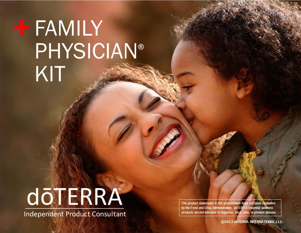 ©2013 dōTERRA INTERNATIONAL,LLC The product statements in this presentation have not been evaluated by the Food and Drug Administration. dōTERRA essen