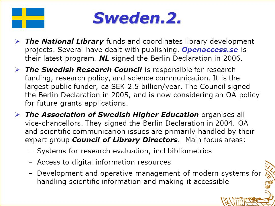 Sweden.2. The National Library funds and coordinates library development projects.