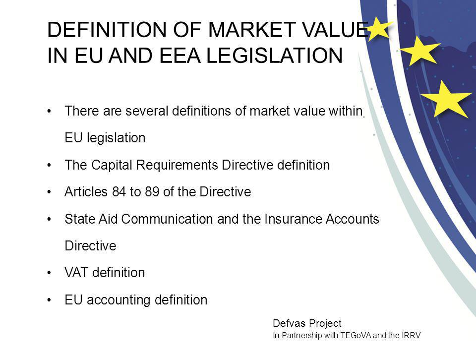 Defvas Project In Partnership with TEGoVA and the IRRV COMMENTARY The advantage of the definition used in EVS1 over the other available EU definitions The definition in EVS1 The result The real property being valued The transaction The date of valuation The parties – hypothetical, willing and competitive The marketing The parties consideration of the matter Other matters