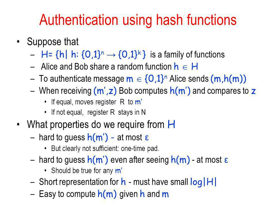 public encoding p x Authenticators How to authenticate a large and unreliable memory with a small and secret memory Encoding Algorithm E : –Receives a vector x 2 {0,1} n, encodes it into: a public encoding p x a small secret encoding s x.
