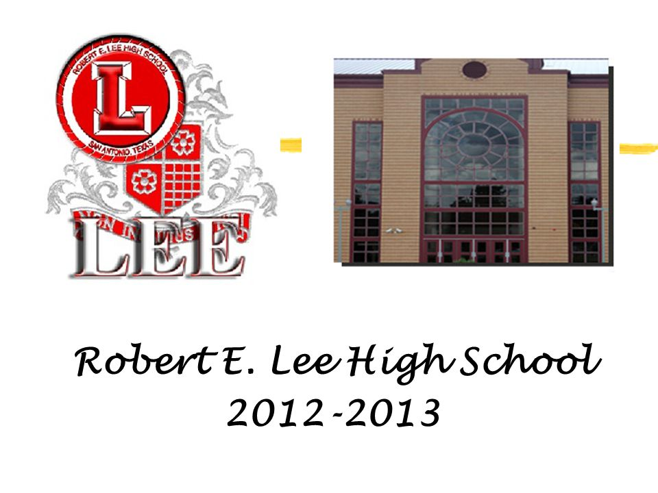 Robert E. Lee High School 2012-2013